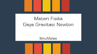 Materi Fisika Gaya Gravitasi Newton