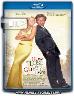 Como Perder um Homem em 10 Dias Torrent - BluRay Rip 720p e 1080p Dublado