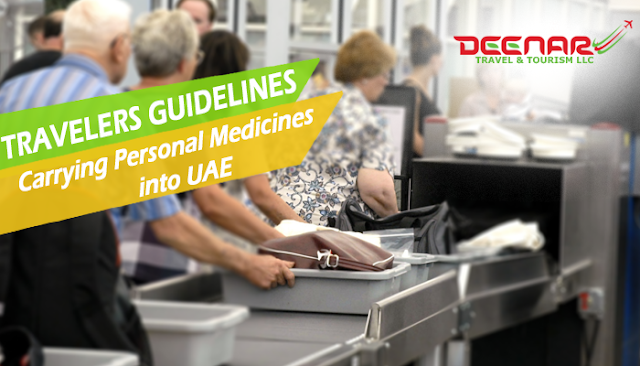 dubai airport medicines check, deenartravels