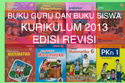 Download Buku Kurikulum 2013 Edisi Revisi 2018 Kelas 3, 6, 9, dan 12