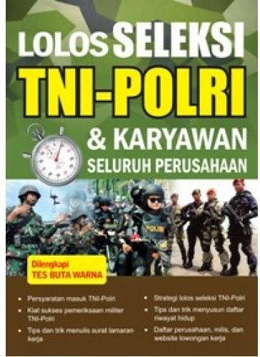 Lolos Seleksi TNI-POLRI dan Karyawan Seluruh Indonesia