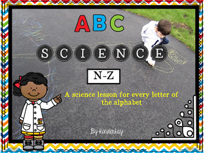 https://www.teacherspayteachers.com/Product/ABC-Science-A-Science-Activity-for-Each-Letter-of-the-Alphabet-N-Z-Part-2-2688080