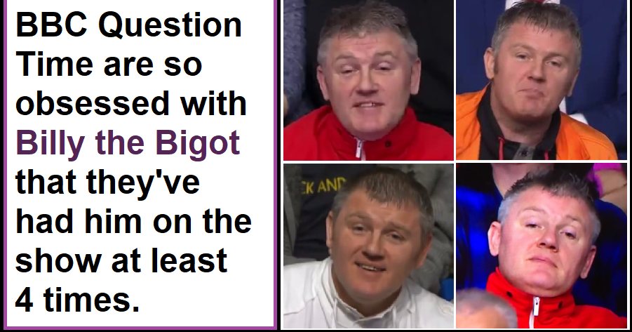 Why do Question Time love Billy the Bigot so much?
