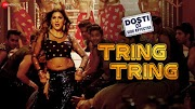 Tring Tring Song Video Dosti Ke Side Effectss