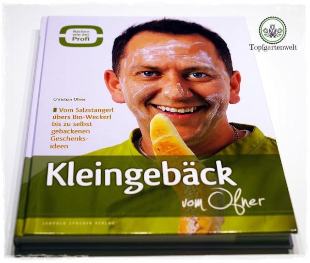 Gartenblog Topfgartenwelt Backbuch Rezension: Kleingebäck vom Ofner, erschienen im Leopold Stocker Verlag
