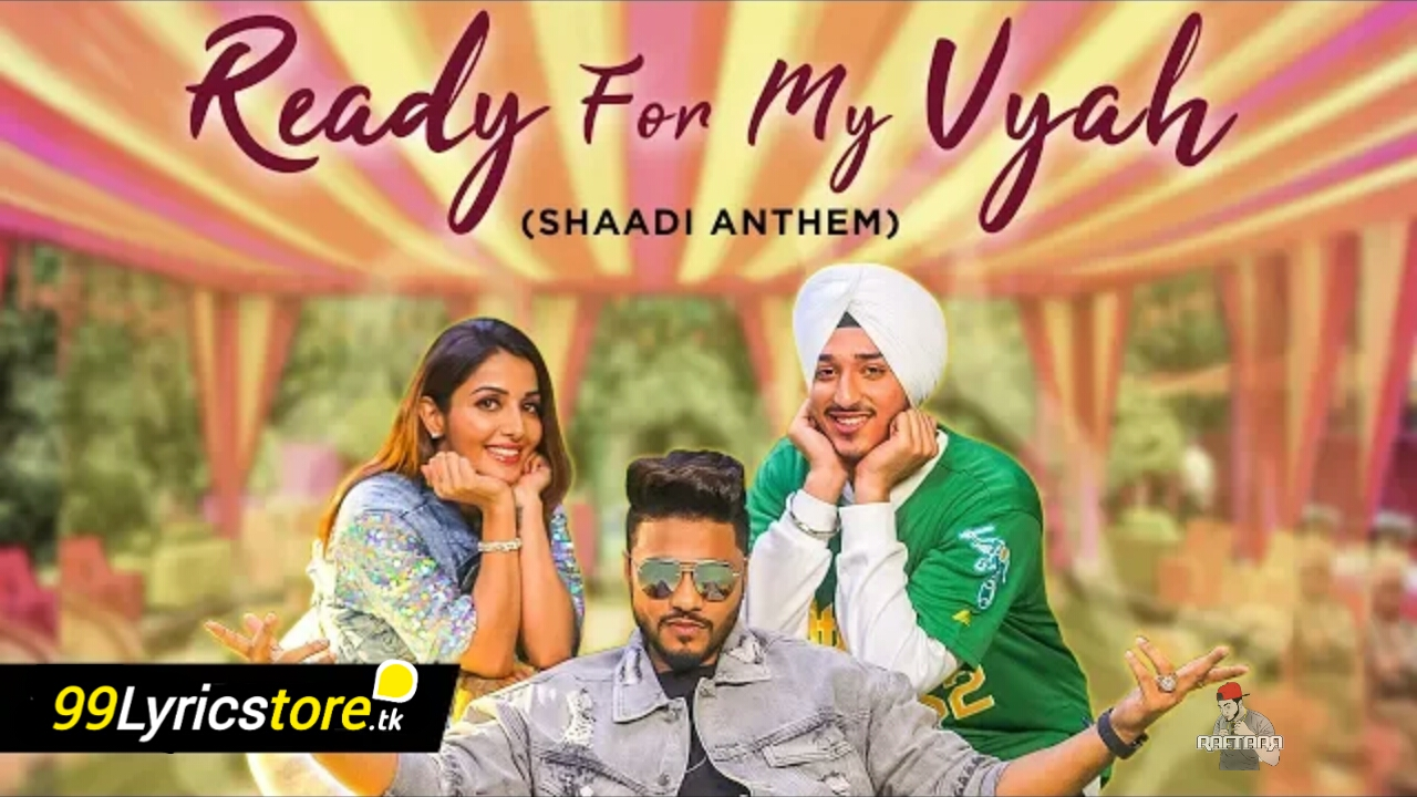Latest Rap Song Lyrics 2018, RAFTAAR rap song Lyrics, Shaadi Anthem Song Lyrics,