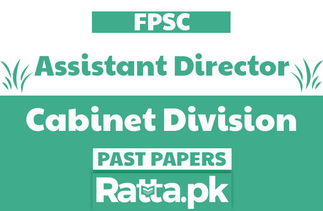 FPSC Assistant Director in Cabinet Division Past Papers solved pdf