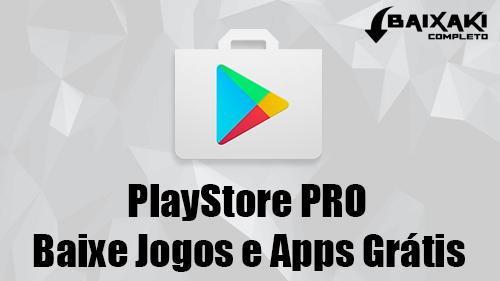 PlayStore Pró v13.3 APK (Android) Jogos e Apps Grátis
