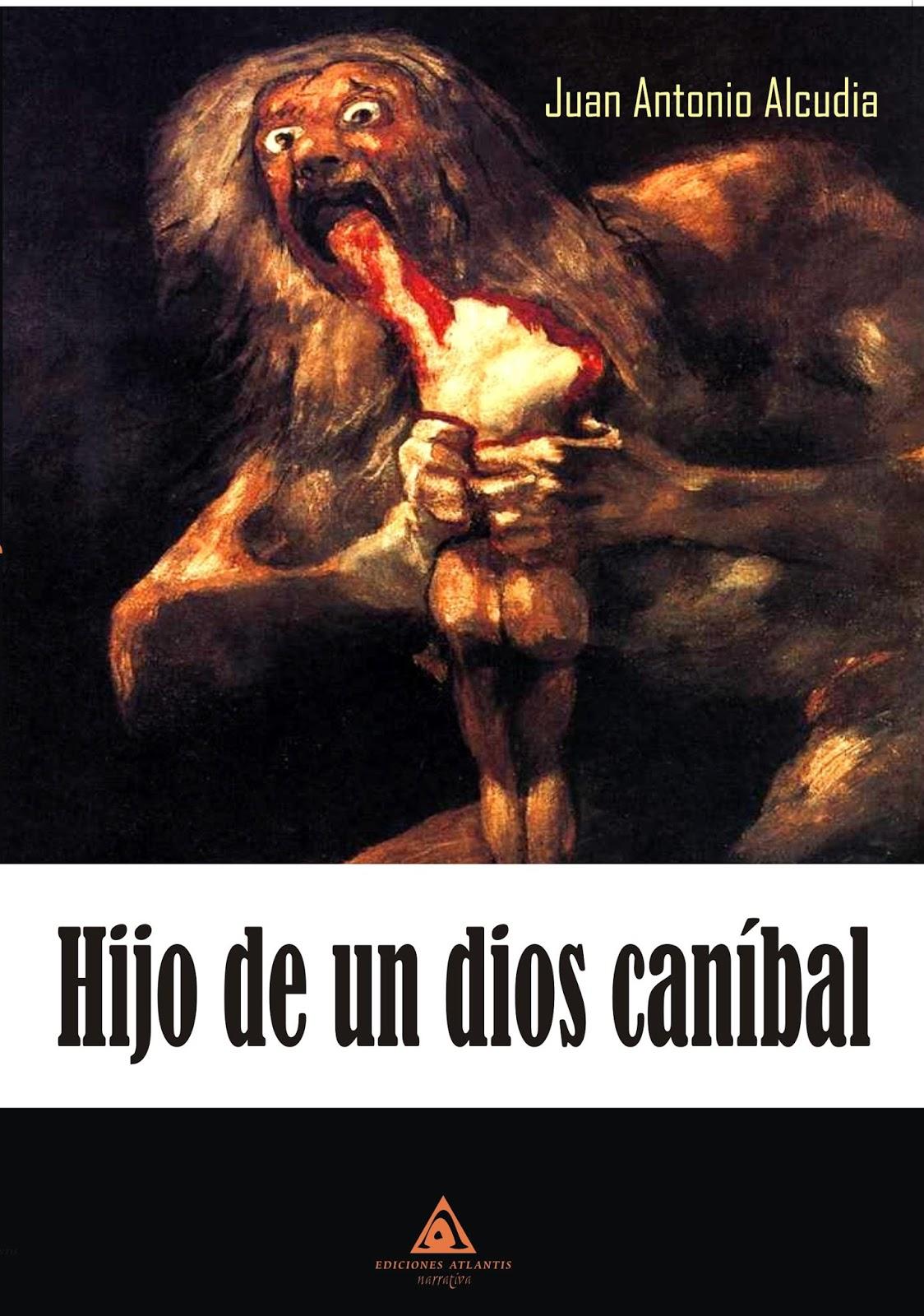 "Crítica de ""Hijo de un Dios Caníbal"" (Juan Alcudia) por Iván Suárez Martínez f0261e986fd"