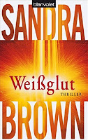 https://www.amazon.de/Wei%C3%9Fglut-Thriller-Sandra-Brown/dp/344236986X/ref=sr_1_3?ie=UTF8&qid=1466011821&sr=8-3&keywords=wei%C3%9Fglut