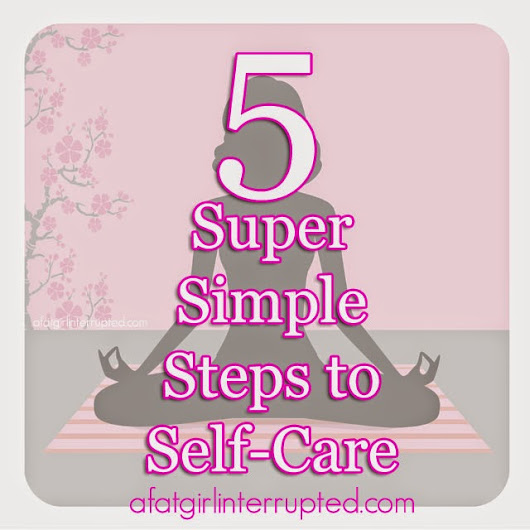 5 Super Simple Steps for Self-Care
