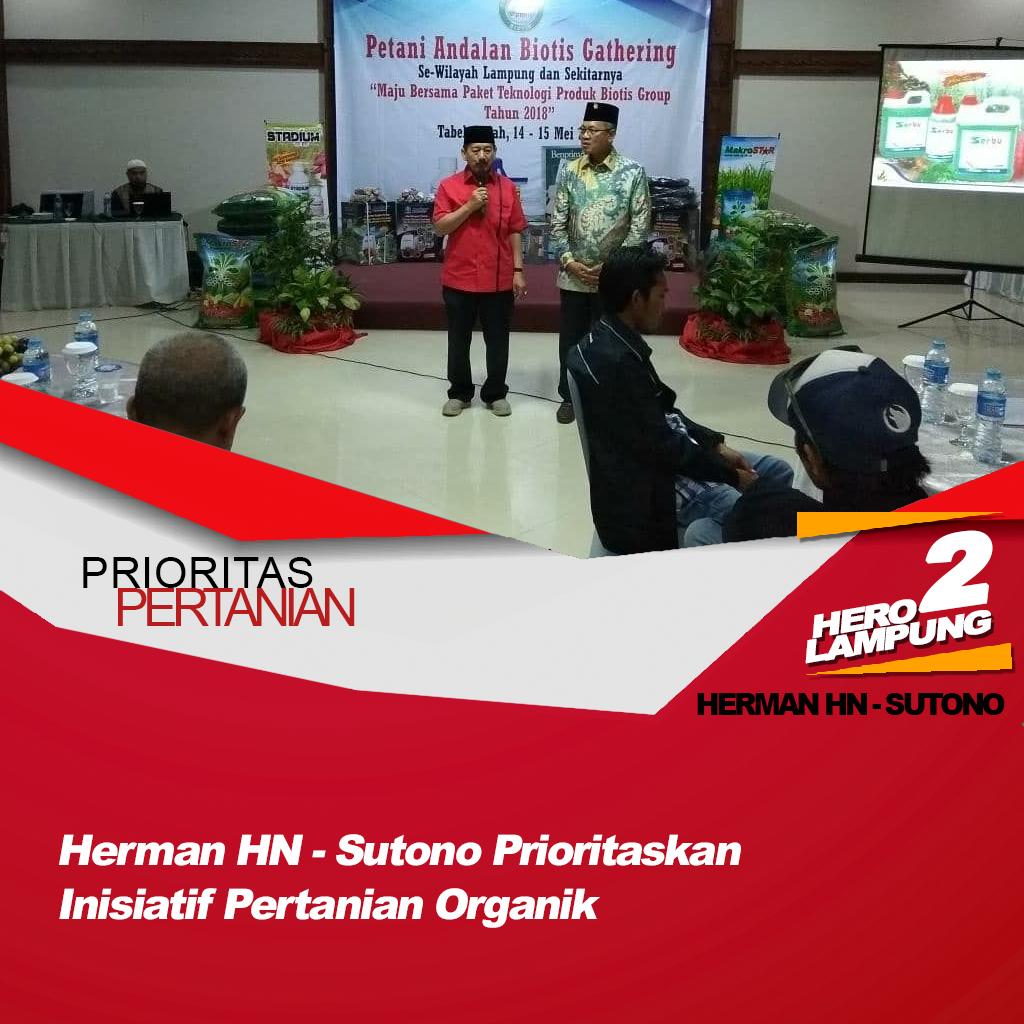 Herman HN – Sutono Siap Maju Bersama Untuk Kemakmuran Petani Lampung