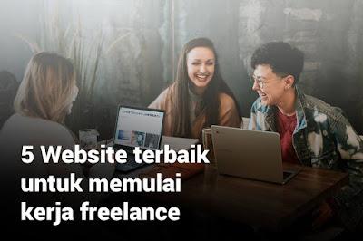 5 Website terbaik untuk memulai kerja freelance