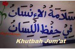 Khutbah Jum'at : Keselamatan Manusia Itu Terletak Dalam Menjaga Lidahnya.