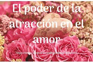 el poder de la atracción en el amor