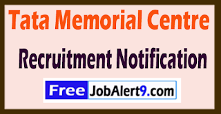 TMC Tata Memorial Centre Recruitment Notification 2017 Last Date 07-06-2017