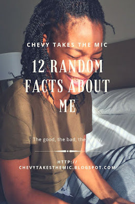 12 Random Facts About Chevy, Let's get back to business, Self care, me, time, listening, Black girl, blog, natural hair, natural hair care, blogging @Chevytakesthemic