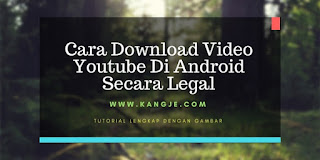 Cara Download Video Youtube Di Android Secara Legal