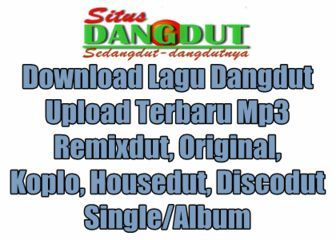 Download lagu Dangdut upload terbaru mp3 Single dan album