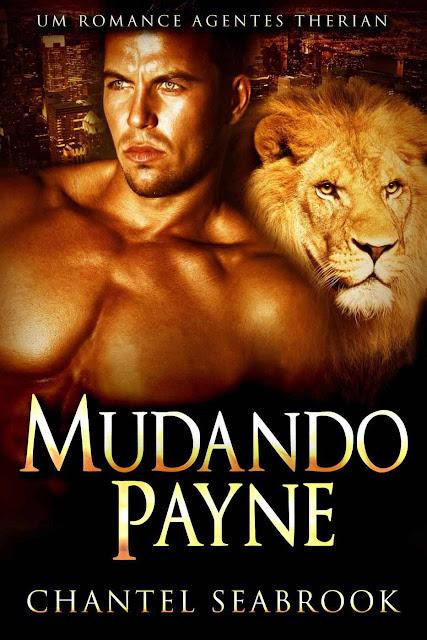 Mudando Payne - Um Romance Agentes Therian - Chantel Seabrook