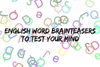 English Word Brainteasers with Answers to Test your Mind