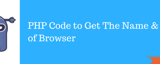 How to Get Browser Name and Version Using PHP Script