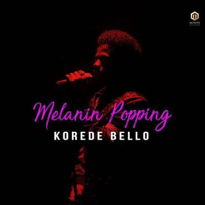 Korede Bello – Melanin Popping