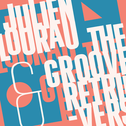 News du jour Julien Lourau and The Groove Retrievers Julien Lourau, The Groove Retrievers