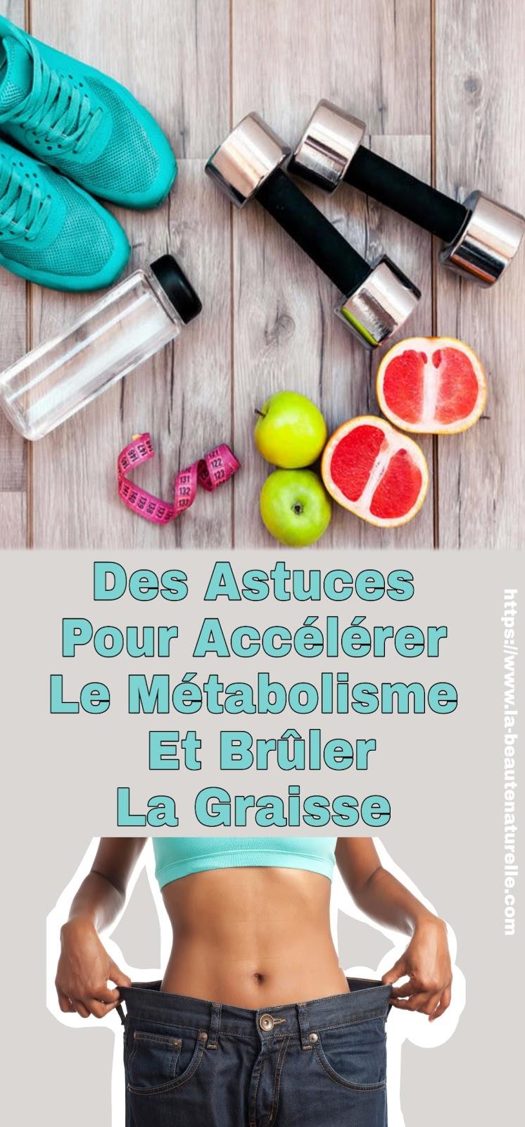Des Astuces Pour Accélérer Le Métabolisme Et Brûler La Graisse