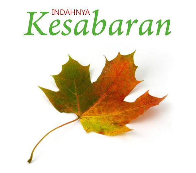 dengan kesabaran , ramadhan menjadi seperti bagian dari diri kita