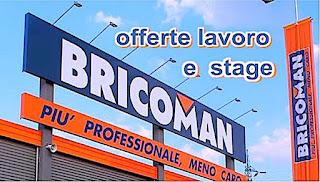 Offerte lavoro e stage Bricoman - adessolavoro.blogspot.com