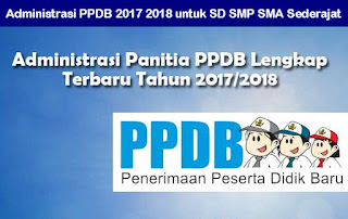 Administrasi PPDB 2017 2018 untuk SD SMP SMA Sederajat