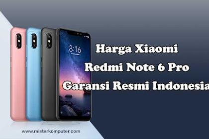 Harga Xiaomi Redmi Note 6 Pro Yang Resmi Dirilis di Indonesia
