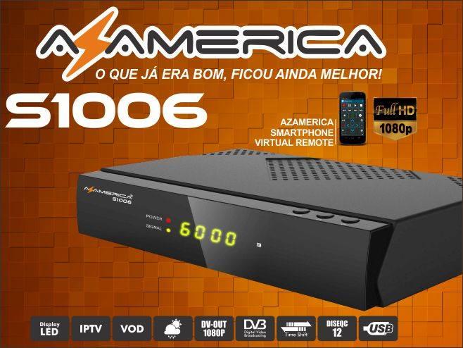 AZAMERICA S1006 V 1.09.15920 PRIMEIRA ATUALIZAÇÃO - 29/03/2016