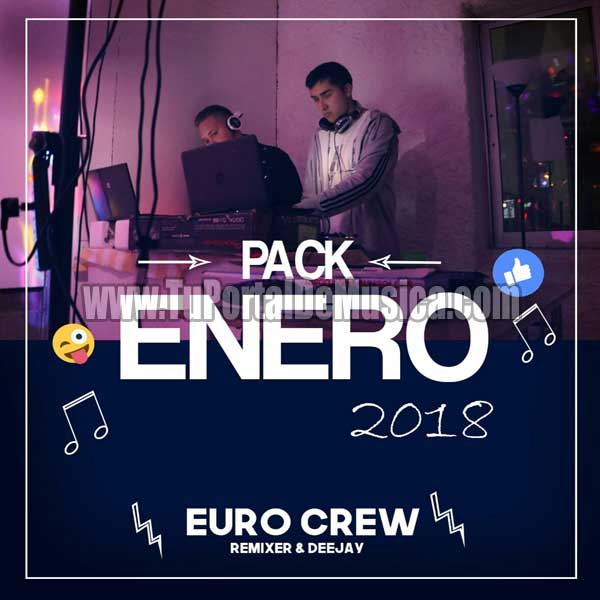 Euro Crew Dj Pack Enero (2018)