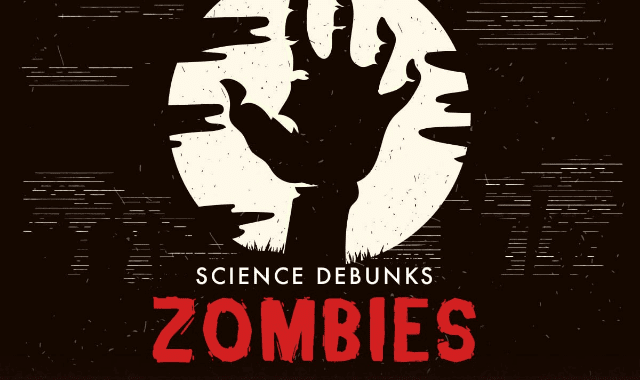 Science Debunks Zombies