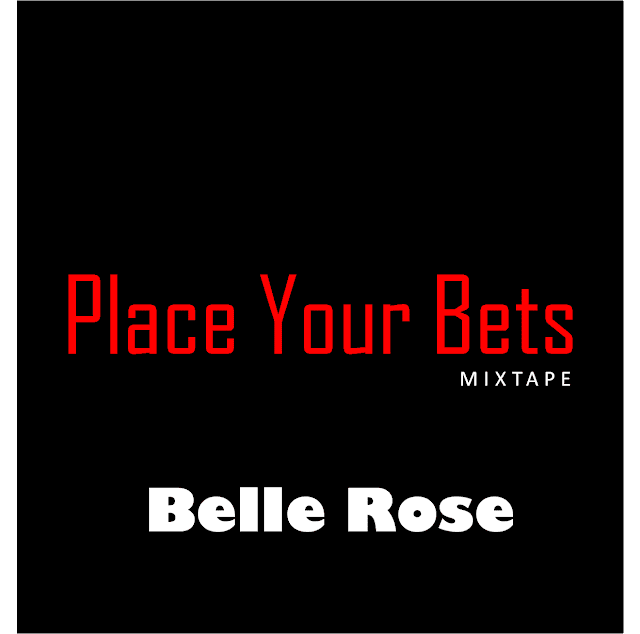"""Download """"Place Your Bets"""" mixtape by Belle Rose"""