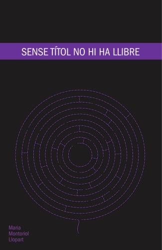 Sense títol no hi ha llibre (Maria Montoriol Llopart)