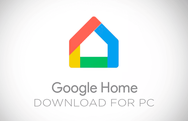 Google Home for PC Windows 10/7/8 Laptop (Official)