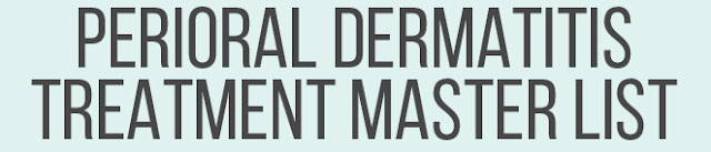 Perioral Dermatitis Treatment Master List :: Crappy Candle