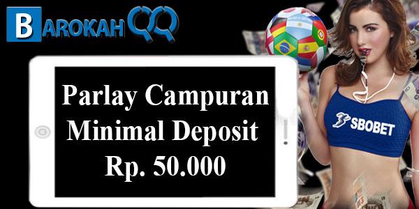 Parlay Campuran Minimal Deposit 50rb