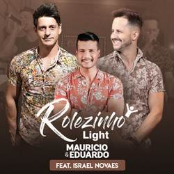 Rolezinho Light - Maurício e Eduardo Part. Israel Novaes Mp3