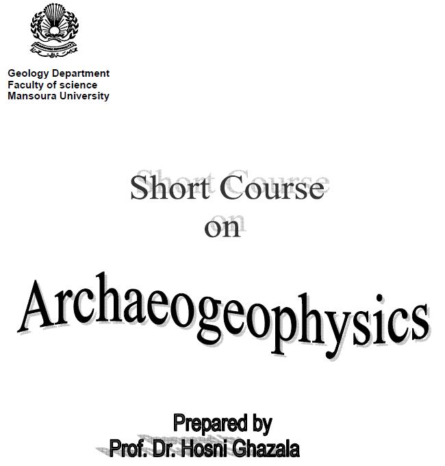Ibrahim Omar Geophysicist: Short Course on Archaeogeophysics
