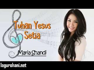 Download Lagu Tuhan Yesus Setia (Mariah Shandi)