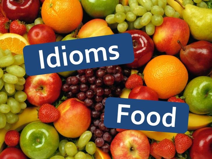 مصطلحات خاصة بالاطعمة ومعناها باللغة الانجليزية و ترجمتها باللغة العربية Food Idioms and Explanations