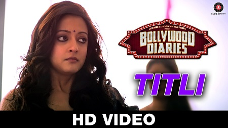 Titli Bollywood Diaries Latest Hindi Songs 2016 Papon Raima Sen and Vipin Patwa