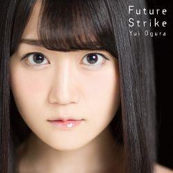 Future Strike by Yui Ogura
