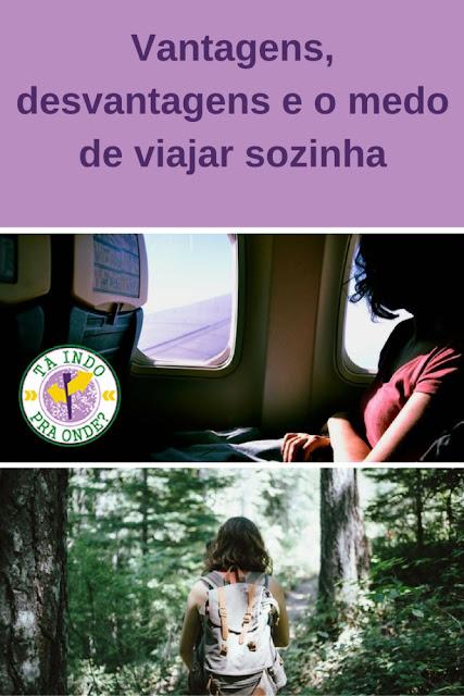 Vantagens, desvantagens e como superar o medo de viajar sozinha