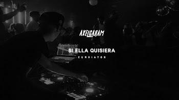 🔥SI ELLA QUISIERA - AXEL CARAM ( Cumbiaton )