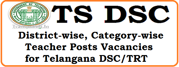 http://www.tsteachers.in/2016/01/ts-dsc-2016-district-wise-category-wise-subject-wise-vacancies-in-telangana.html TS DSC 2016 Vacancies in Telangana | District wise vacancies for Telangana DSC-2016 | Subject wise vacancies in all district for Telangana Teachers recruitment Notification in 2016 | Vacancies for SAs LPs PETs SGTs in Telangana for DSC